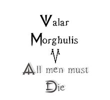 Valar Morghulis by Spread-Love