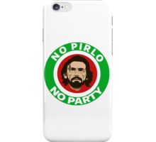 No Pirlo, No Party (Italy) iPhone Case/Skin