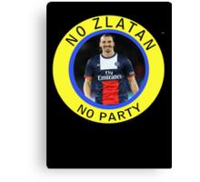 No Zlatan, No Party Canvas Print
