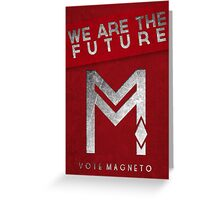 vote Magneto campaign  Greeting Card
