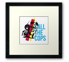 Bez  - Call The Cops Framed Print