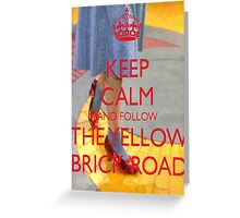 Keep Calm and Follow The Yellow Brick Road  Wizard Of Oz  Greeting Card