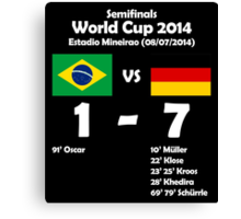 Brazil 1 - Germany 7 2014 Canvas Print