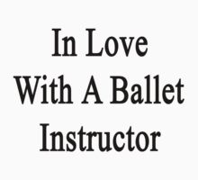 In Love With A Ballet Instructor  by supernova23