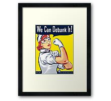 We Can Debunk It! Framed Print