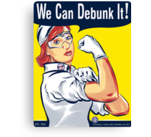 We Can Debunk It! Canvas Print