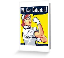 We Can Debunk It! Greeting Card