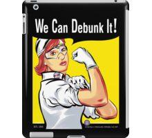 We Can Debunk It! iPad Case/Skin