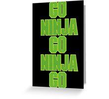 go ninja go ninja go! Greeting Card