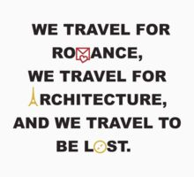We travel to be lost by shirtshirtshirt
