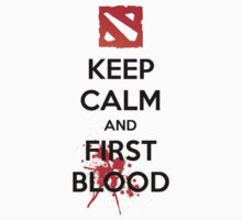 Keep Calm and First Blood! by wowzuki