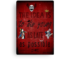 Die Young Canvas Print