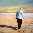 Just Lead the Way and I Shall Follow by Susan Werby
