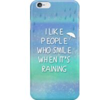 I like people who smile when it's raining... iPhone Case/Skin