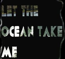 Let The Ocean Take Me by midnight333