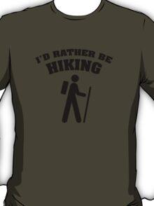 I'd Rather Be Hiking T-Shirt