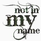 Not in my name by Jodi  Magi