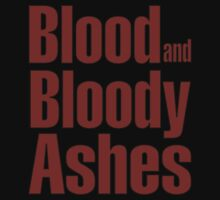 Blood and Bloody Ashes! by kayllisti