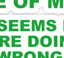 Rule Of Math: If It Seems Easy, You're Doing It Wrong. Sticker
