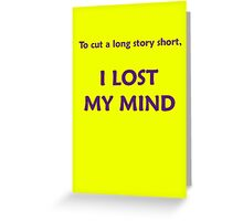 To Cut A Long Story Short Greeting Card