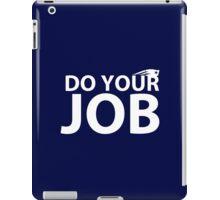"""Do your job."" New England Patriots Bill Belichick quote iPad Case/Skin"