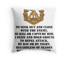 Role of the Infantry for light shirts Throw Pillow