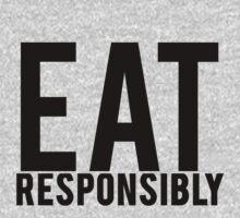 Eat Responsibly by Alan Craker