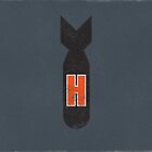 H Bomb! by hollingsworth