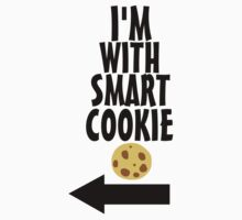 I'm With Smart Cookie by Geekster23
