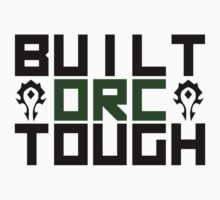 Built Orc Tough by velle