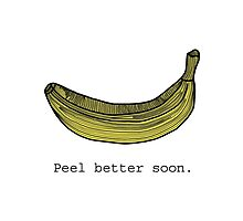 Peel Better Soon - Banana Card by tosojourn