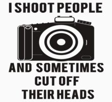 I Shoot People Funny Photographer Photography by Alan Craker