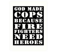 god made cops wht Art Print