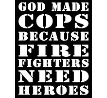 god made cops wht Photographic Print