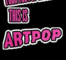 Lady Gaga - ARTPOP artRave  FUCK YOU POP MUSIC by hjquique
