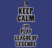 Keep Calm And Play League of Legends by miczi