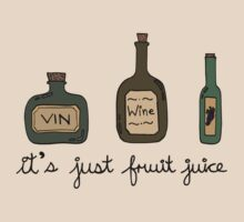 Wine = it's just fruit juice by mlleruta