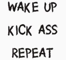 Wake Up Kick Ass Repeat - Slogan T Shirt by wordsonashirt
