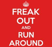Funny Keep Calm Slogan Parody Shirt - Freak Out And Run Around by wordsonashirt