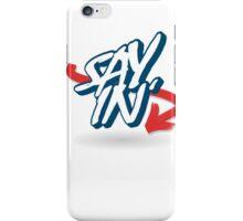 Sayin' iPhone Case/Skin