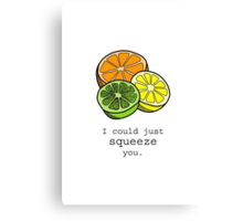 I could just squeeze you - Citrus Card Canvas Print