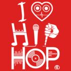I Love Hip Hop - Music DJ Design by AMNdesigns