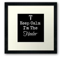 Keep Calm, I'm the Healer! Framed Print