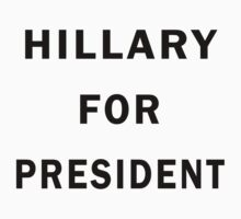 HILLARY FOR PRESIDENT - Liv Tyler Shirt by erikaandmonty