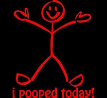 I Pooped Today! RED by Carolina Swagger