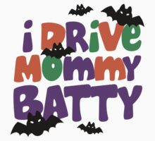 I Drive Mommy Batty Kids Clothes