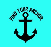 Find Your Anchor Motivational Saying by hipsterapparel