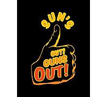 Sun's Out Guns Out T-Shirt Photographic Print