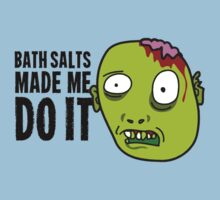 Bath Salts Made Me Do It by Carolina Swagger