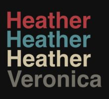 Heather, Heather, Vernonica. by JamesHarbaugh